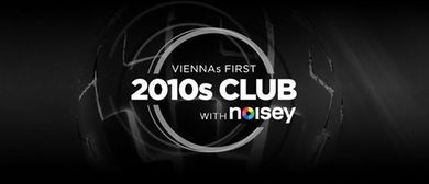 2010s Club w/ Noisey