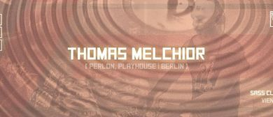 Soundterrasse Extended w/ Thomas Melchior (inkl. Afterhour)