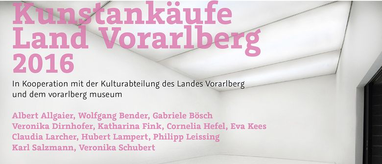 Kunstankäufe Land Vorarlberg 2016