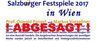 Salzburger Festspiele 2017 in Wien TEIL 1  !! ABGESAGT !!: CANCELLED