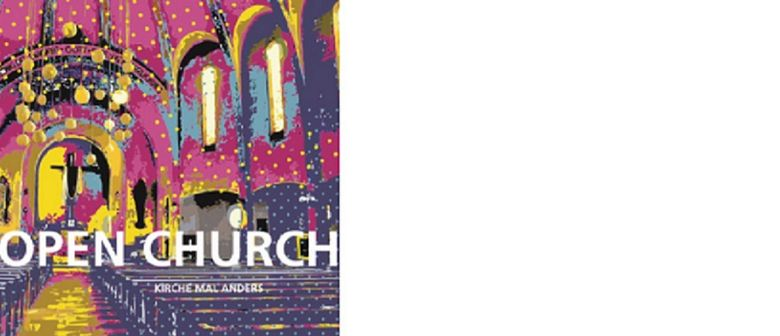 OPEN CHURCH. Kirche mal anders