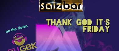 Thank God it´s Friday DJ GBK