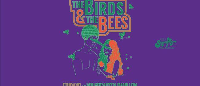 THE BIRDS & THE BEES – Summer Season Closing