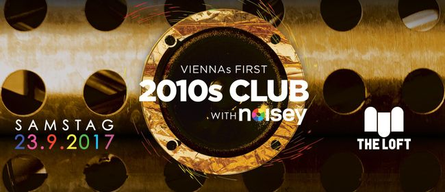 2010s Club w/Noisey – September