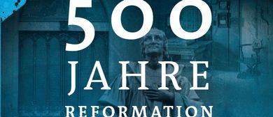 500 Jahre Reformation - Feiern oder Widerrufen?
