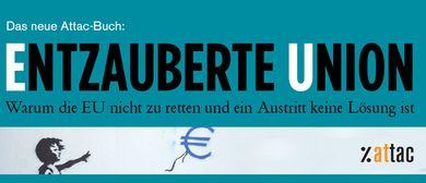 Entzauberte Union. Warum die EU nicht zu retten ist