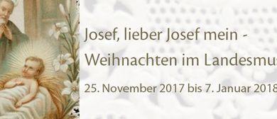 Josef, lieber Josef mein – Weihnachten im Landesmuseum