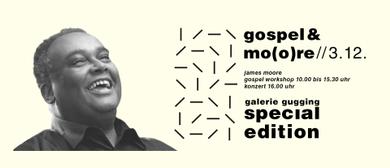 gospel & mo(o)re - james moore workshop & konzert