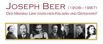 Joseph Beer: Der Missing Link zwischen Kálmán und Gershwin?