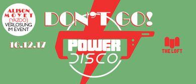 POWER DISCO ϟ Don't Go!