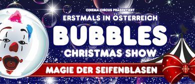 BUBBLES - Christmas Show - Magie der Seifenblasen