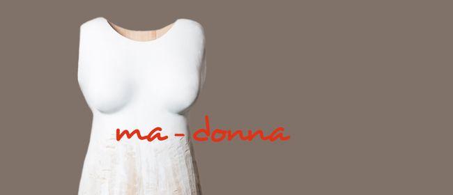 Ausstellungseröffnung 'ma-donna'