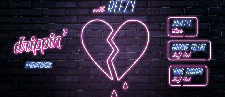 drippin' #Heartbreak w/ reezy