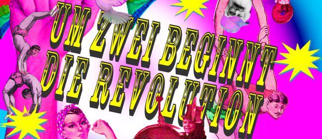 Um Zwei beginnt die Revolution (9+)