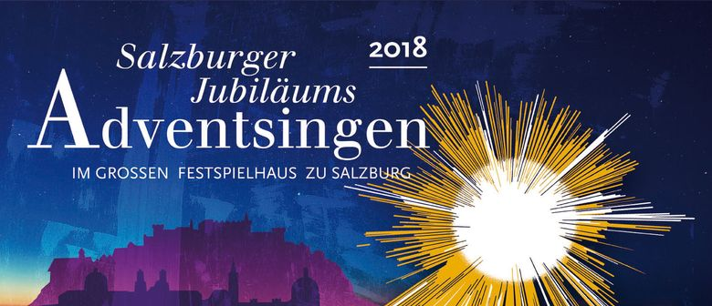 "Salzburger Jubiläums Adventsingen 2018 – ""Stille Nacht"""