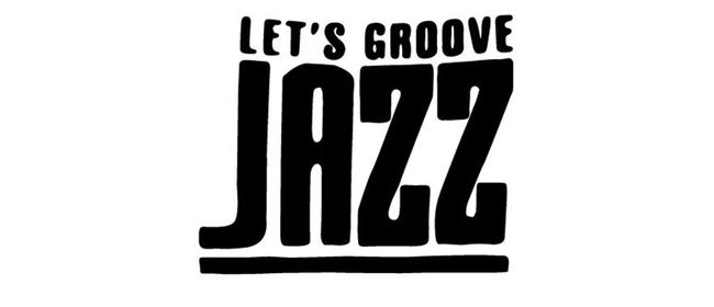 LET'S GROOVE JAZZ - Jamsession