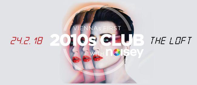2010s Club w/ Noisey – Februar