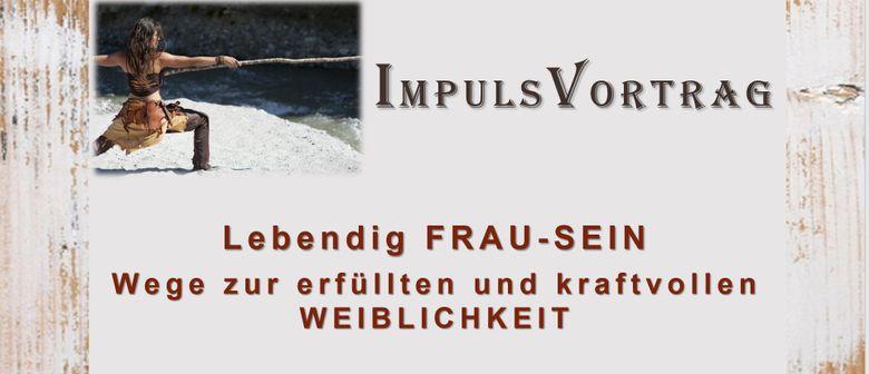 Lebendig FRAU-SEIN - Implus Vortrag