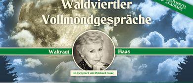 Waldviertler Vollmondgespräche: Waltraut Haas