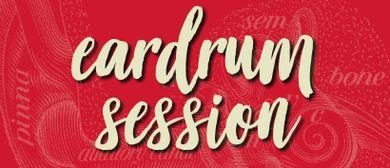 eardrum Session