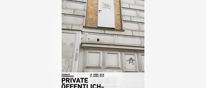 PRIVATE ÖFFENTLICHKEIT – Konrad Pannagger