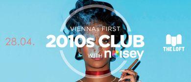 2010s Club w/ Noisey – April
