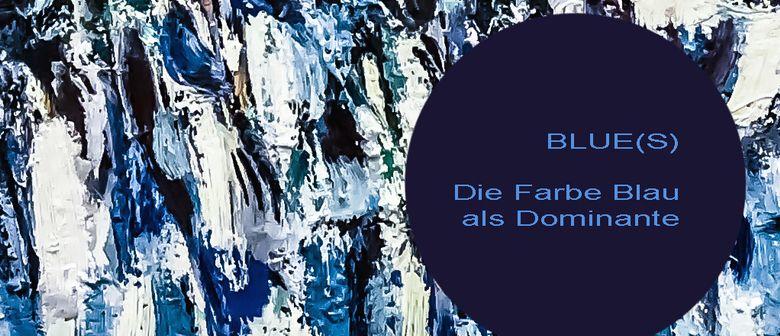 BLUE(S) - Die Farbe Blau als Dominante