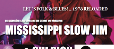 Folk & Blues! – MISSISSIPPI SLOW JIM, CHI RICH, BRODSKY