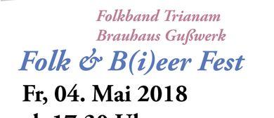 Folk & B(i)eer Fest mit Trianam und dem Brauhaus Gusswerk