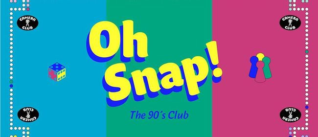 OH SNAP! The 90`s Club - Semester Closing!