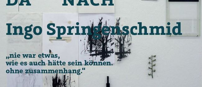 """Vernissage """"DA NACH"""" Ingo Springenschmid"""