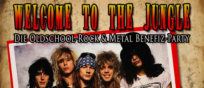 Welcome To The Jungle - Oldschool Rock & Metal Benefizparty