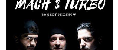 Mach 3 Turbo Comedy Mixshow