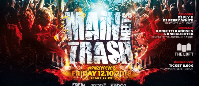Main Meets Trash - #PartyFever