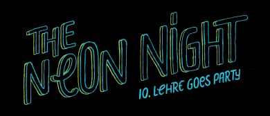 Lehre goes Party - THE NEON NIGHT