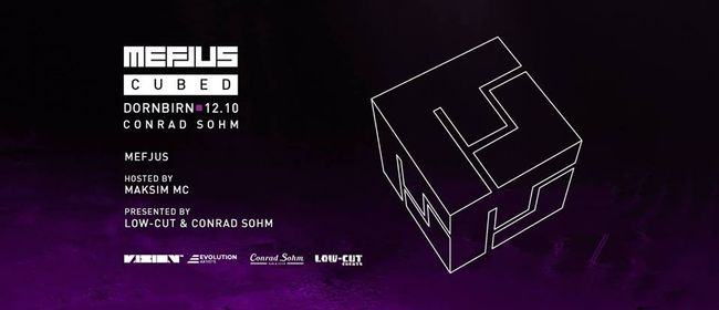 Mefjus Cubed x Dornbirn x pres. by Low-Cut & Conrad Sohm