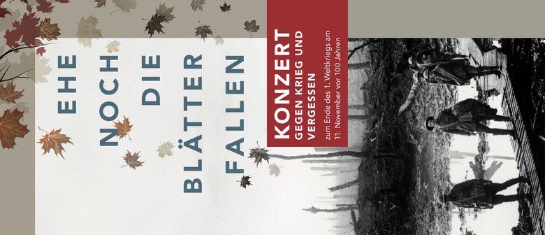 Konzert gegen Krieg und Vergessen - Ehe noch die Blätter...