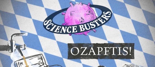 Ozapftis 2018 - Science Busters Wien PREMIERE