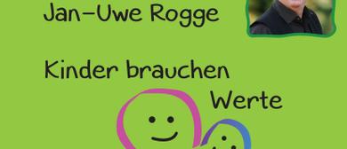 Jan-Uwe Rogge: Kinder brauchen Werte