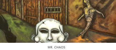 """""""CHAONITIUM"""" eine Ausstellung von MR. CHAOS"""