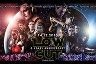 LOW CUT 8 YEARS ANNIVERSARY