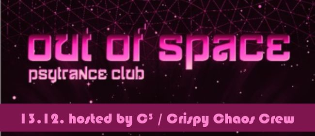 Out Of Space – hosted by C³/ Crispy Chaos Crew