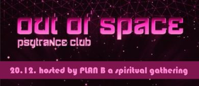 Out Of Space – hosted by PLAN B a spiritual gathering