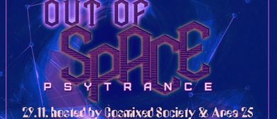 Out Of Space – hosted by Cosmixed Society & Area 25