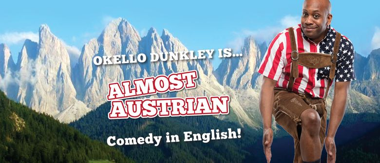 Almost Austrian: English Stand Up Comedy by Okello Dunkley