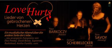 GenussSpiegel präsentiert: LOVE HURTS - Lieder von gebrochen