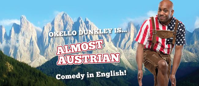 English Stand Up Comedy - Okello Dunkley - Almost Austrian