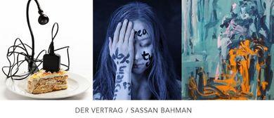 """""""DER VERTRAG"""" Eine Ausstellung von SASSAN BAHMAN"""