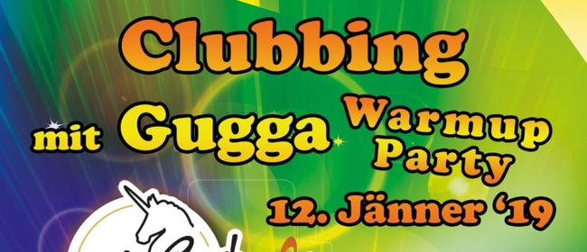 Clubbing mit Gugga Warmup Party