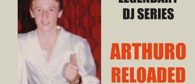 Legendary DJs - Arthuro Reloaded